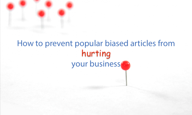 How to prevent biased articles from hurting your business